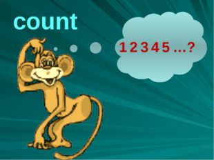 count 1 2 3 4 5 …?