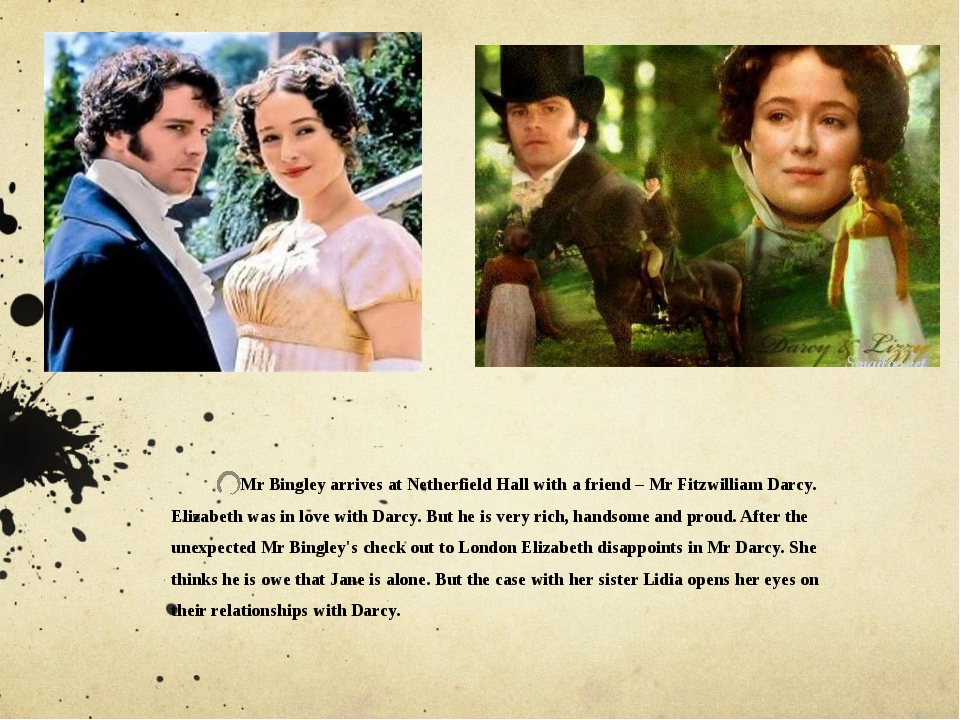 Mr Bingley arrives at Netherfield Hall with a friend – Mr Fitzwilliam Darcy....