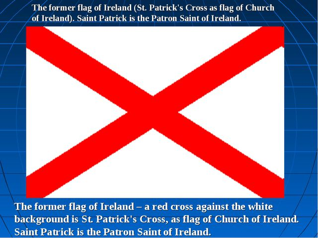 The former flag of Ireland (St. Patrick's Cross as flag of Church of Ireland)...