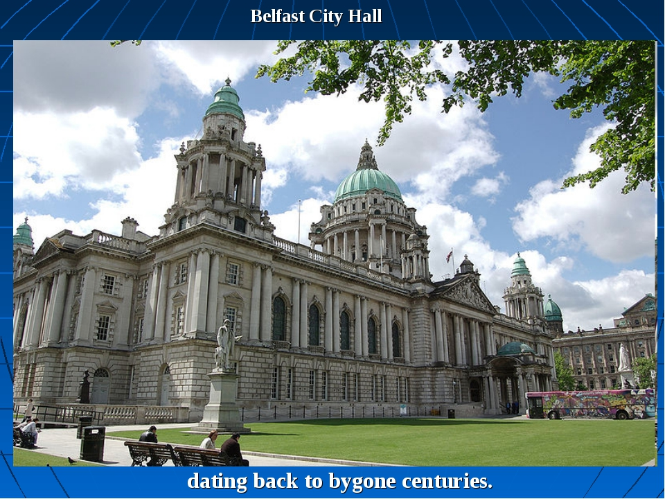 Belfast City Hall dating back to bygone centuries.