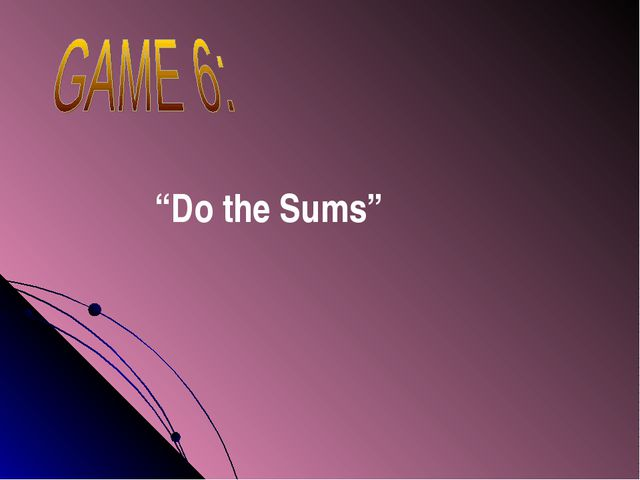 """""""Do the Sums"""""""