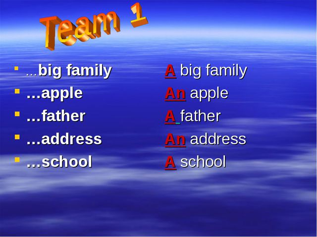 …big family …apple …father …address …school A big family An apple A father An...