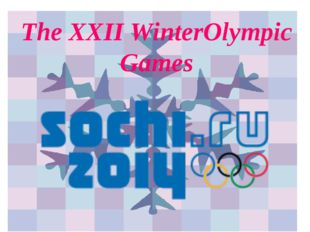 The XXII WinterOlympic Games
