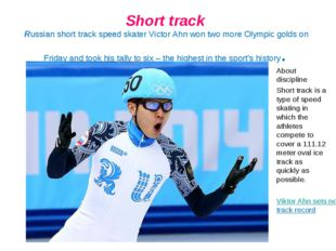 Short track Russian short track speed skater Victor Ahn won two more Olympic