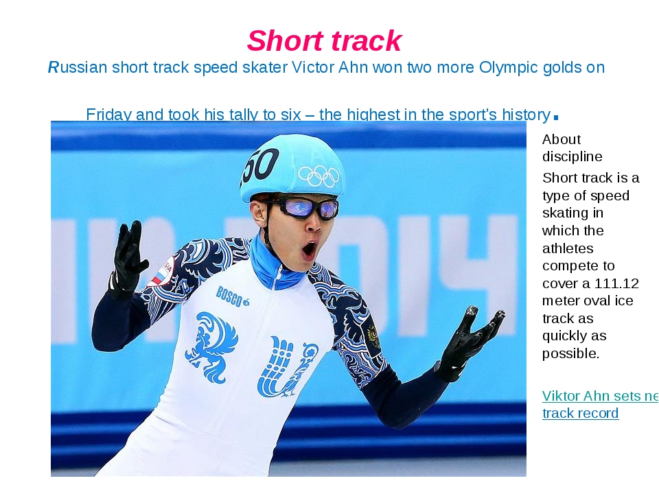 Short track Russian short track speed skater Victor Ahn won two more Olympic...