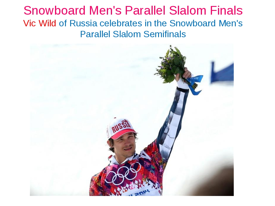 Snowboard Men's Parallel Slalom Finals Vic Wild of Russia celebrates in the S...