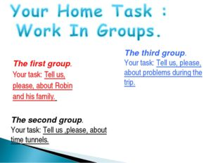 The first group. Your task: Tell us, please, about Robin and his family. The
