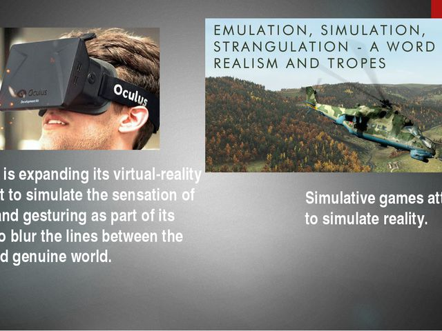 Oculus is expanding its virtual-reality headset to simulate the sensation of...
