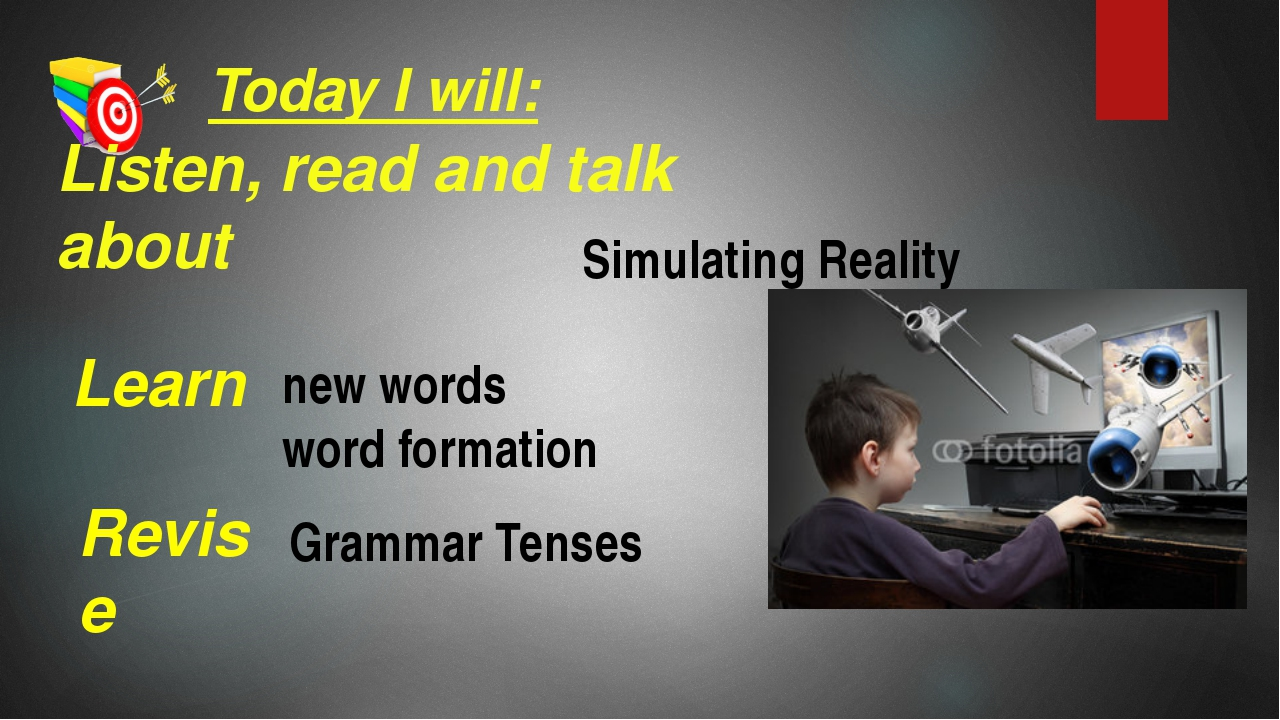 Today I will: Listen, read and talk about Learn new words word formation Sim...