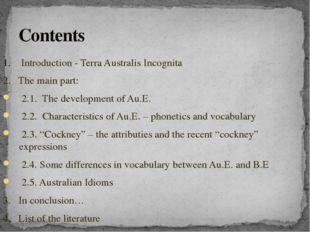 1. Introduction - Terra Australis Incognita 2. The main part: 2.1. The develo