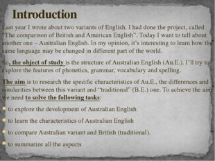 Last year I wrote about two variants of English. I had done the project, call