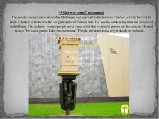"""""""Other way round"""" monument The inverted monument is situated in Melbourne and"""