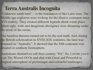 """""""Unknown south land"""" – is the translation of this Latin term. The Middle age"""