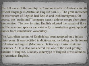 The full name of the country is Commonwealth of Australia and its official l