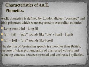 """Au.E. phonetics is defined by London dialect """"cockney"""" and Irish prisoners wh"""