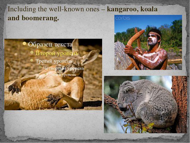 Including the well-known ones – kangaroo, koala and boomerang.