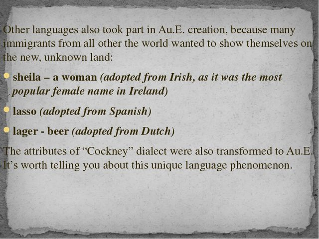 Other languages also took part in Au.E. creation, because many immigrants fr...