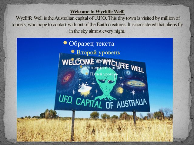 Welcome to Wycliffe Well! Wycliffe Well is the Australian capital of U.F.O. T...