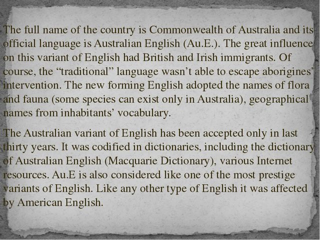 The full name of the country is Commonwealth of Australia and its official l...