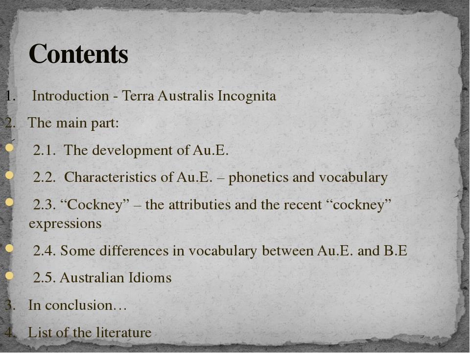 1. Introduction - Terra Australis Incognita 2. The main part: 2.1. The develo...