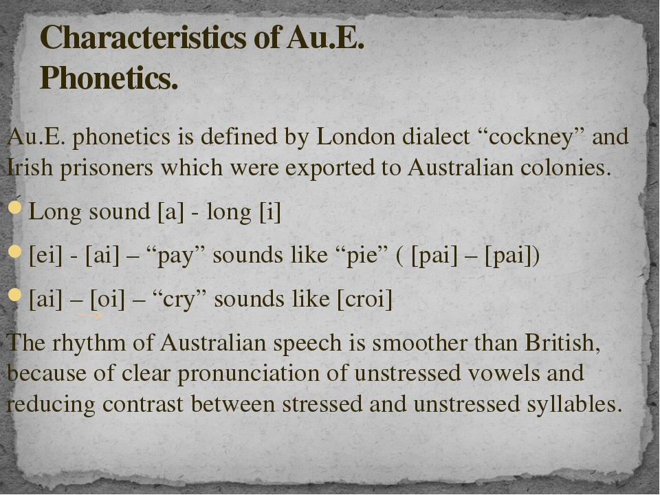 """Au.E. phonetics is defined by London dialect """"cockney"""" and Irish prisoners wh..."""