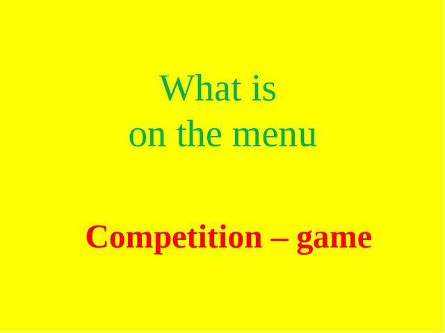 What is on the menu Competition – game
