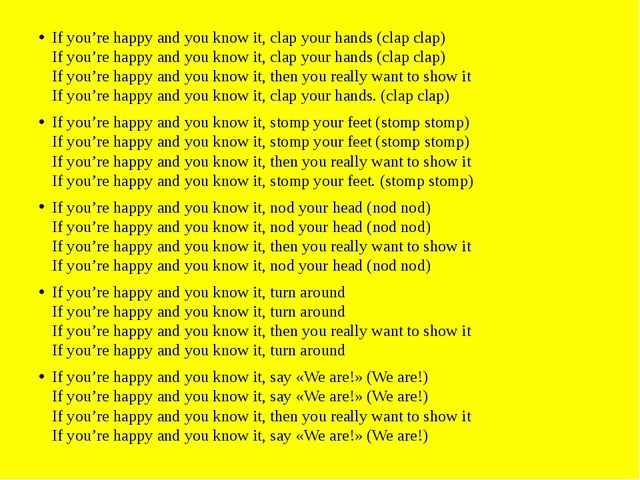 If you're happy and you know it, clap your hands (clap clap) If you're happy...