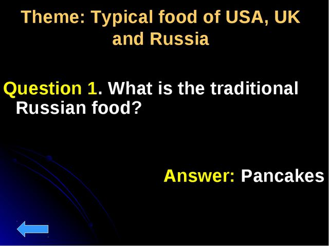 Theme: Typical food of USA, UK and Russia Question 1. What is the traditional...