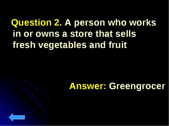 Question 2. A person who works in or owns a store that sells fresh vegetable...