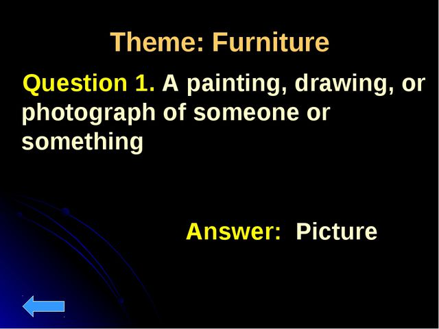 Theme: Furniture Question 1. A painting, drawing, or photograph of someone or...