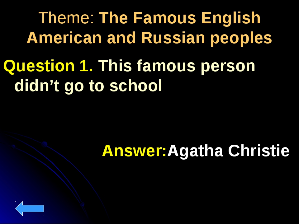 Тheme: The Famous English American and Russian peoples Question 1. This famou...