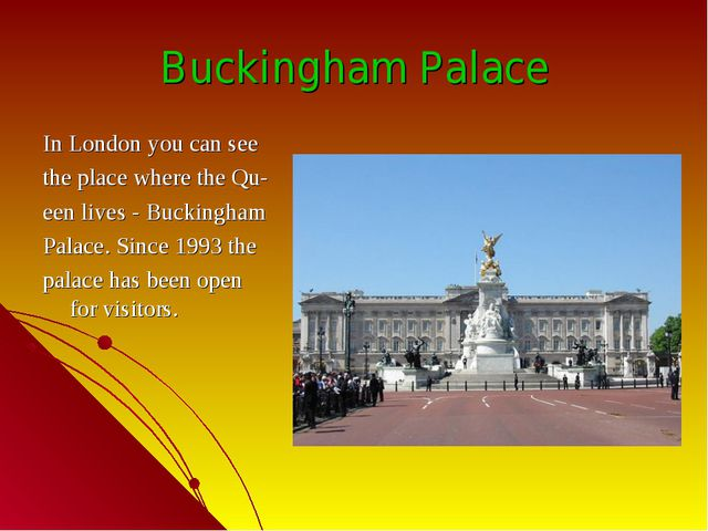 Buckingham Palace In London you can see the place where the Qu- een lives - B...