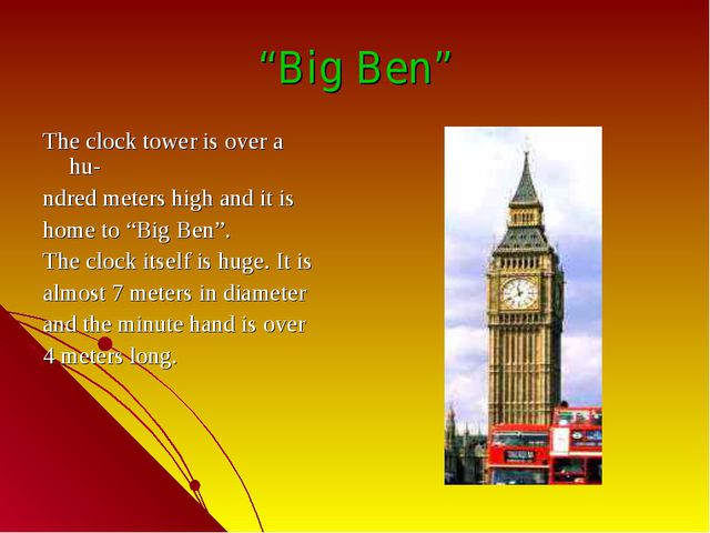 """Big Ben"" The clock tower is over a hu- ndred meters high and it is home to ""..."