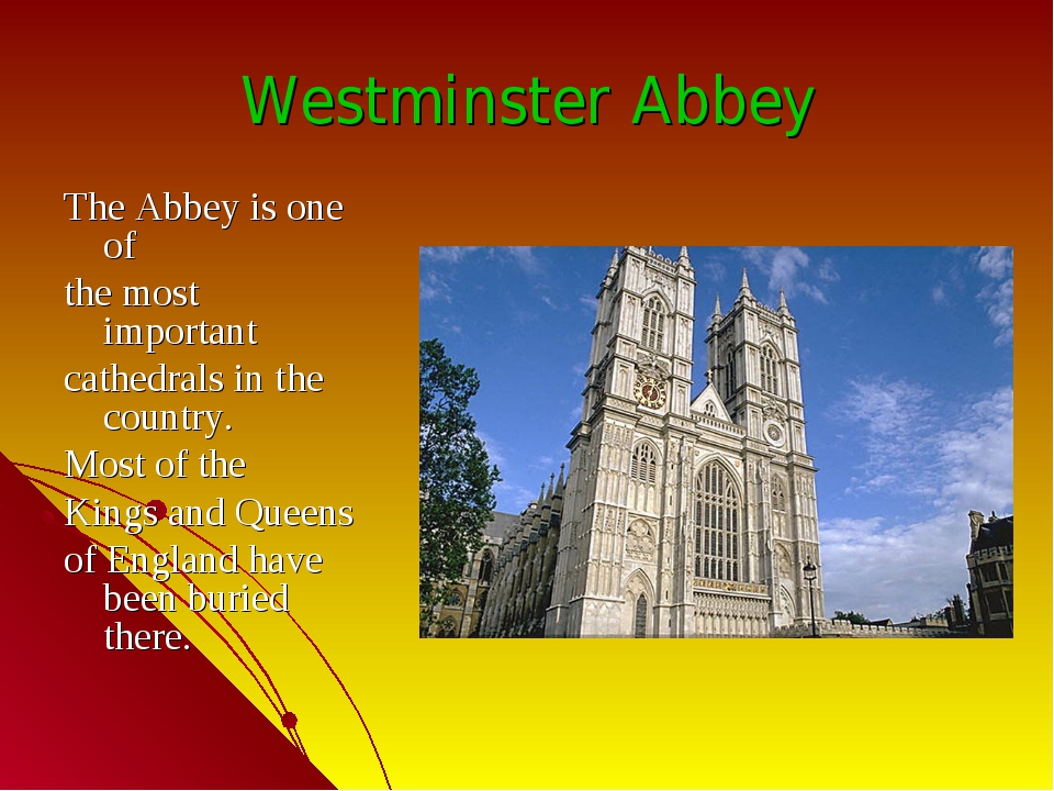 Westminster Abbey The Abbey is one of the most important cathedrals in the co...