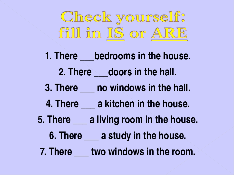 1. There ___bedrooms in the house. 2. There ___doors in the hall. 3. There __...