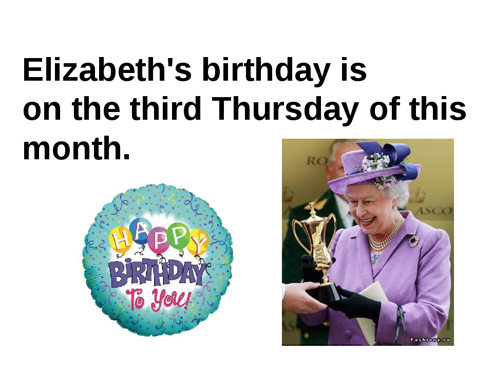 Elizabeth's birthday is on the third Thursday of this month.