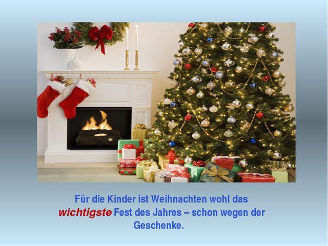 Für die Kinder ist Weihnachten wohl das wichtigste Fest des Jahres – schon we...
