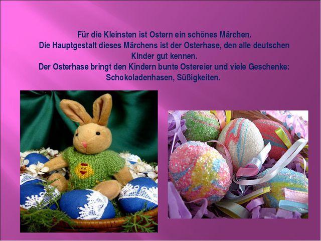 Für die Kleinsten ist Ostern ein schönes Märchen. Die Hauptgestalt dieses Mär...