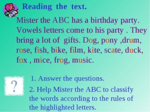 Mister the ABC has a birthday party. Vowels letters come to his party . They