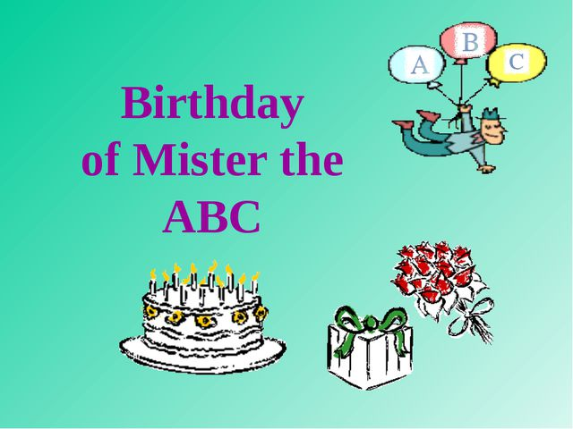 Birthday of Mister the ABC