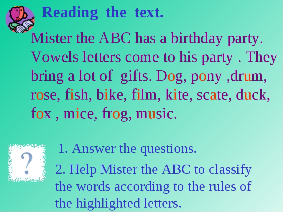 Mister the ABC has a birthday party. Vowels letters come to his party . They...
