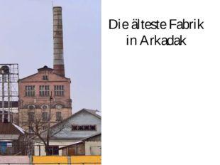 Die älteste Fabrik in Arkadak