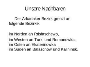 Unsere Nachbaren Der Arkadaker Bezirk grenzt an folgende Bezirke: im Norden