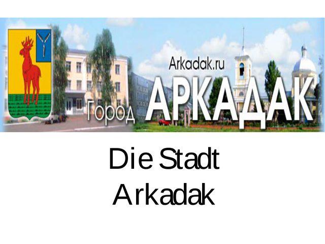 Die Stadt Arkadak