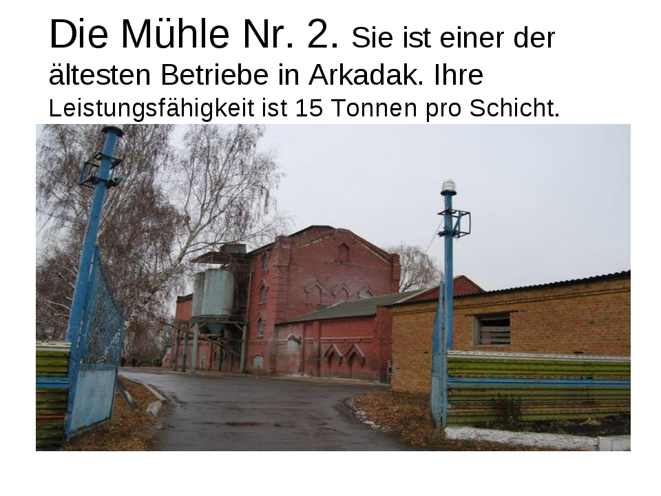 Die Mühle Nr. 2. Sie ist einer der ältesten Betriebe in Arkadak. Ihre Leistun...
