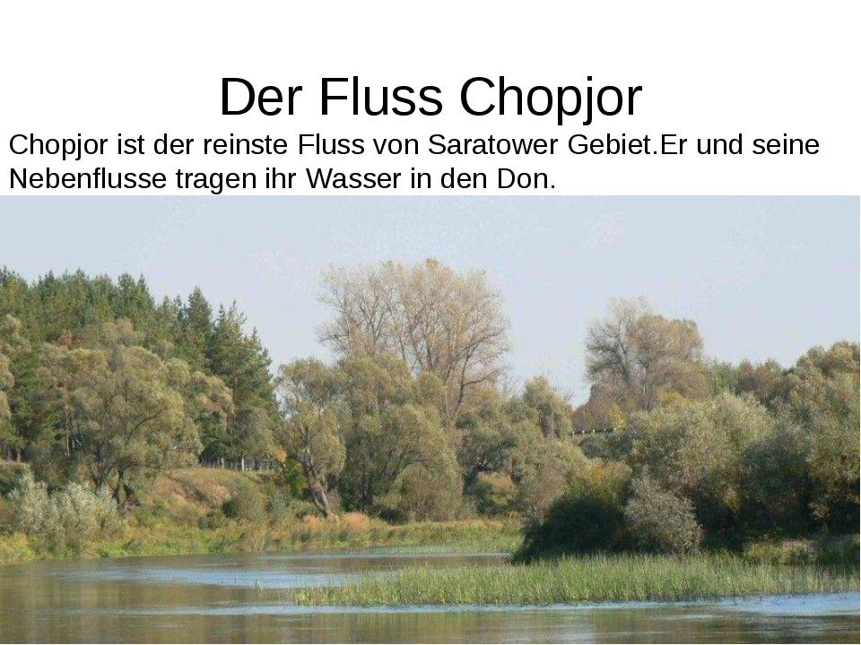 Der Fluss Chopjor Chopjor ist der reinste Fluss von Saratower Gebiet.Er und s...