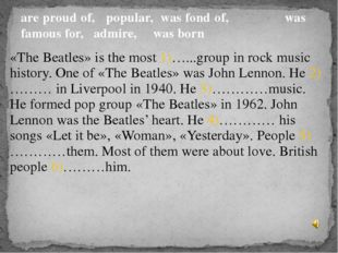 «The Beatles» is the most 1)…...group in rock music history. One of «The Beat