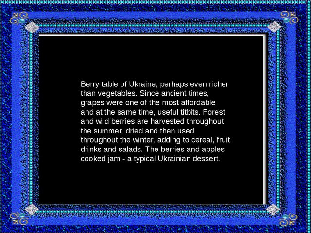 Berry table of Ukraine, perhaps even richer than vegetables. Since ancient ti...