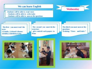 Wednesday We can learn English -Students will be able to read texts - Student