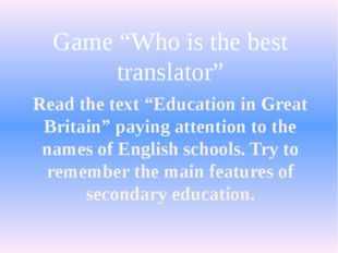 """Read the text """"Education in Great Britain"""" paying attention to the names of E"""
